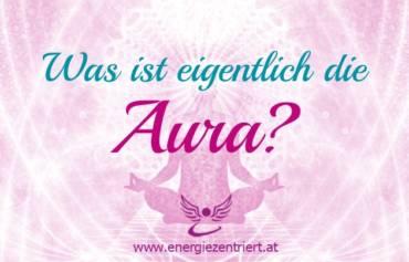 …die Aura?